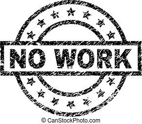Grunge Textured NO WORK Stamp Seal