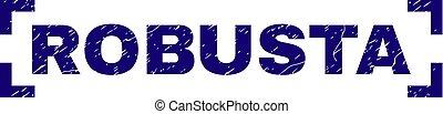 Grunge Textured ROBUSTA Stamp Seal Inside Corners - ROBUSTA...