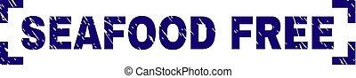 Grunge Textured SEAFOOD FREE Stamp Seal Between Corners