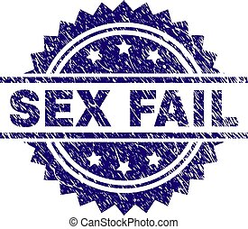 Grunge Textured SEX FAIL Stamp Seal - SEX FAIL stamp seal...