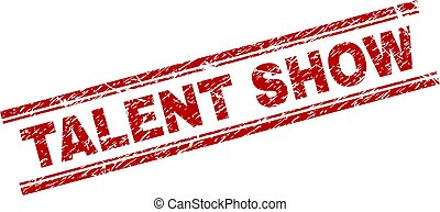 TALENT SHOW seal watermark with grunge texture. Red vector rubber print of TALENT SHOW text with grunge texture. Text label is placed between double parallel lines.