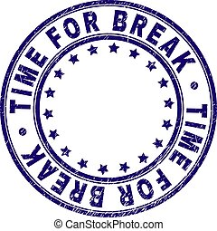 Grunge Textured TIME FOR BREAK Round Stamp Seal - TIME FOR ...