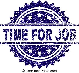 Grunge Textured TIME FOR JOB Stamp Seal
