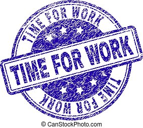 Grunge Textured TIME FOR WORK Stamp Seal