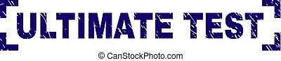 Grunge Textured ULTIMATE TEST Stamp Seal Inside Corners -...