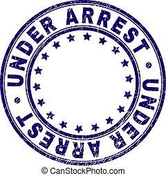 Grunge Textured UNDER ARREST Round Stamp Seal