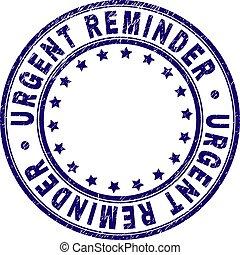 Grunge Textured URGENT REMINDER Round Stamp Seal