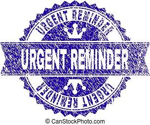 Grunge Textured URGENT REMINDER Stamp Seal with Ribbon