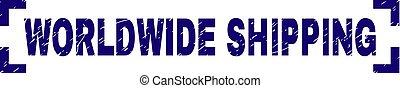 Grunge Textured WORLDWIDE SHIPPING Stamp Seal Between Corners