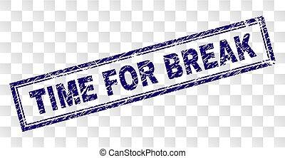 Grunge TIME FOR BREAK Rectangle Stamp - TIME FOR BREAK stamp...
