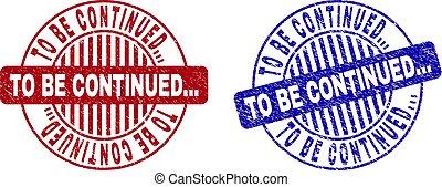 Grunge TO BE CONTINUED... Textured Round Stamp Seals