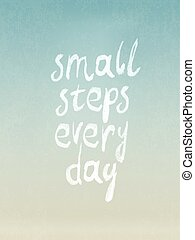 """Grunge vintage vector design with """"small steps every day"""" phrase.  For retro looks and vintage designs. Abstract blue sky view background"""