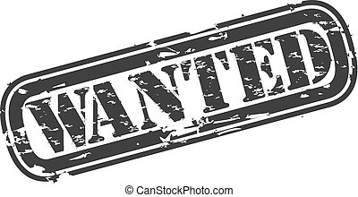 Grunge wanted rubber stamp, vector illustration