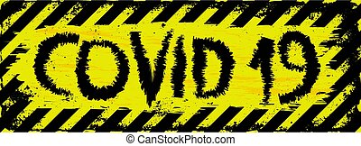 COVID 19 - grunge warning background with inscription COVID ...