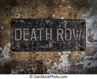 Death Row Sign - Grungy Death Row Sign At A Maximum Security...