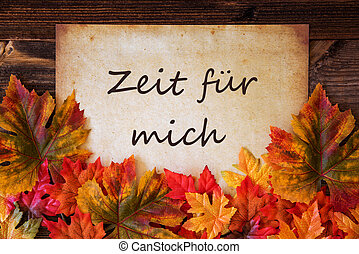 Grungy Old Paper, Colorful Leaves, Zeit Fuer Mich Means Time...