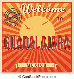 Vintage Touristic Welcome Card - Guadalajara, Mexico, vector illustration