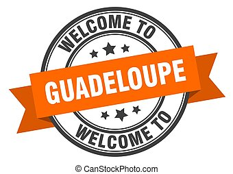 Guadeloupe stamp. welcome to Guadeloupe orange sign