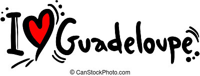 Guadeloupe love - Creative design of guadeloupe love
