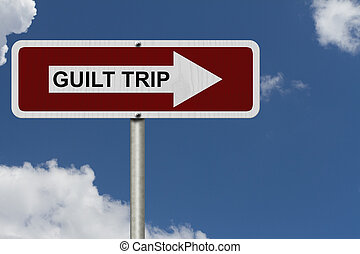 Guilt Trip this way, Red and white street sign with words...