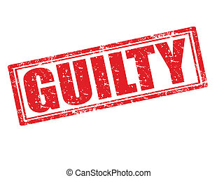 Guilty-stamp - Grunge rubber stamp with word guilty...