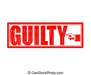Guilty - Stamp with word guilty inside, vector illustration