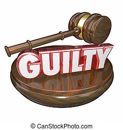 Guilty Word Judge Gavel Conviction Verdict - Guilty word in...