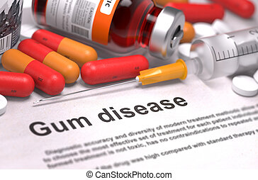 Gum Disease - Printed Diagnosis with Red Pills, Injections and Syringe. Medical Concept with Selective Focus.