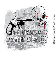 Gun does kill - illustration for shirt printed and poster