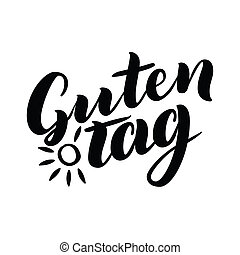 Guten Tag. Word hello, good day in German. Fashionable calligraphy.  illustration on white background with sun. Hand-drawn lettering.