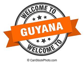 GUYANA - Guyana stamp. welcome to Guyana orange sign