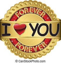 gyllene, för alltid, kärlek, dig, etikett
