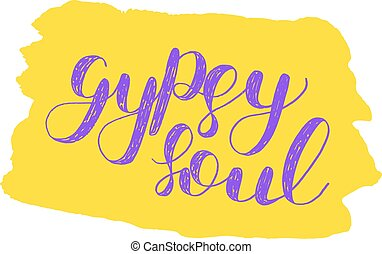 Gypsy soul. Brush lettering.