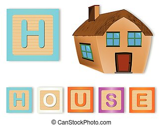 H Is For House