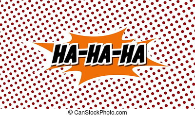 ha-ha-ha - word in speech balloon in comic style animation,...
