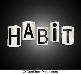 Habit word concept. - Illustration depicting a set of cut...