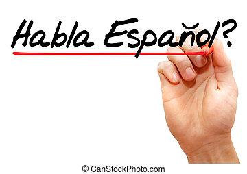 habla, concepto, empresa / negocio, espanol?, escritura,...