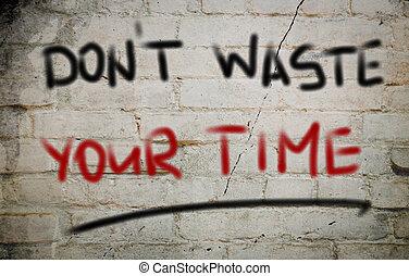 haga no, desperdicio, concepto, su, tiempo