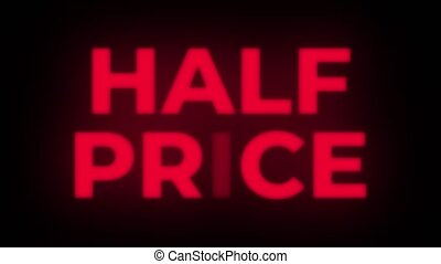 Half Price Text Flickering Display Promotional Loop. - Half...