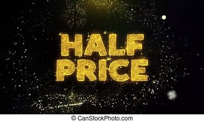 Half Price Text on Gold Particles Fireworks Display. - Half...