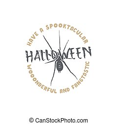 Halloween badge. Vintage hand drawn logo design. Monochrome style. Typography elements and Halloween symbol - spider. Stock vector isolated on white background