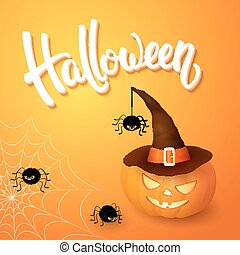 Halloween greeting card with pumpkin wearing hat, angry spiders, web and 3d brush lettering on orange background. Decoration for poster, banner, flyer design. Vector illustration.