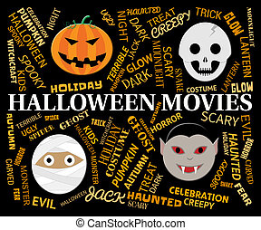 Halloween Movies Means Trick Or Treat And Cinema - Halloween...