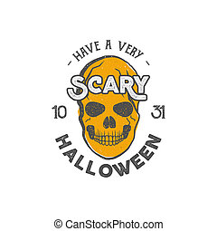 Halloween party label template with skull and typography elements. Stock illustration text with retro grunge effect. Stamp for scary holiday celebration. Print on t shirt, tee design, apparel
