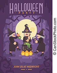 Halloween poster with three wicked old witches brewing a potion. Three evil sisters dancing around the fire and cauldron in a dark forest at night. Halloween party flyer with text Join us at midnight