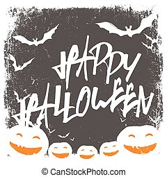 Halloween themed background with hand drawn lettering and bats silhouettes and scary pumpkins faces