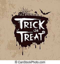 Halloween trick or treat message design background, vector...