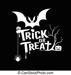 Halloween trick or treat message on black background, vector illustration