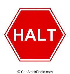 Halt sign - Illustration of a halt sign with a slight...