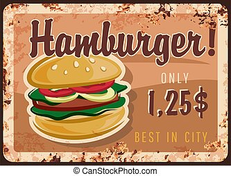 Hamburger rusty plate, fast food burgers menu